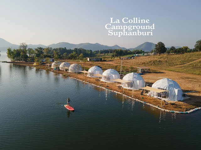 สถานที่ท่องเที่ยว กางเต้นท์ริมน้ำใกล้กรุงเทพที่แรก คือ La Colline Campground